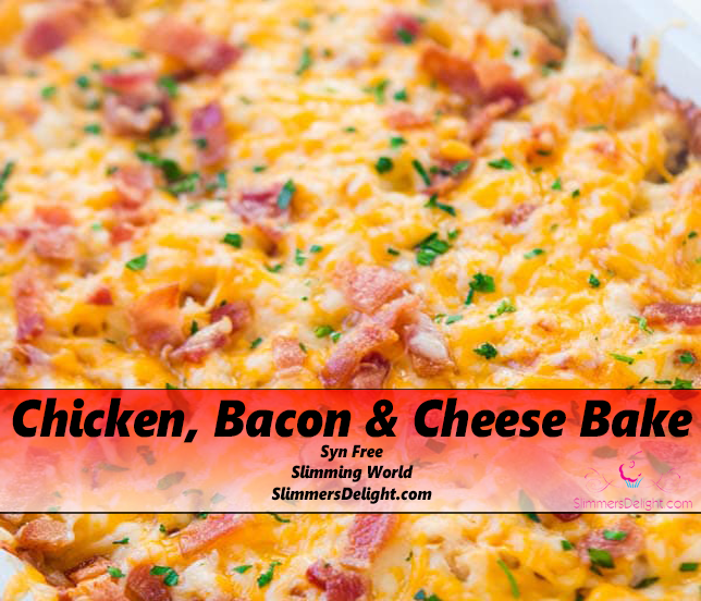 Syn Free Chicken, Bacon & Cheese Bake Slimming World